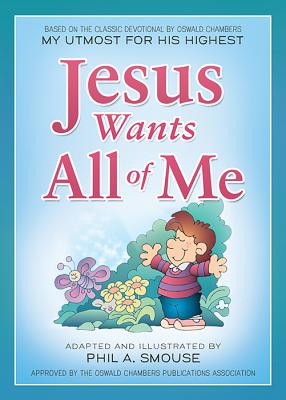 Jesus Wants All of Me - Smouse, Phil A (Adapted by)
