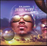 Jesus Wept - P.M. Dawn