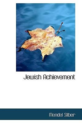 Jewish Achievement - Silber, Mendel