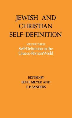 Jewish & Christian Self-Definition - Meyer, Ben F (Editor), and Sanders, E P (Editor)