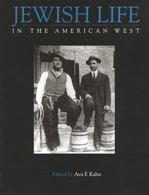 Jewish Life in the American West - Kahn, Ava F (Editor)