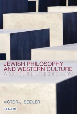Jewish Philosophy and Western Culture: A Modern Introduction - Seidler, Victor Jeleniewski