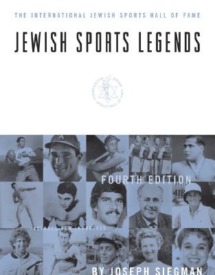 Jewish Sports Legends: The International Jewish Sports Hall of Fame, Fourth Edition - Siegman, Joseph