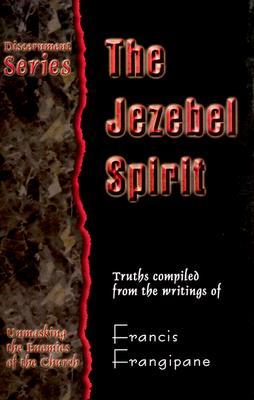 Jezebel Spirit - Frangipane, Francis, Reverend