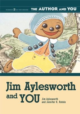 Jim Aylesworth and You - Aylesworth, Jim, and Rotole, Jennifer