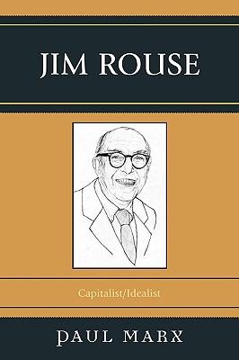 Jim Rouse: Capitalist/Idealist - Marx, Paul