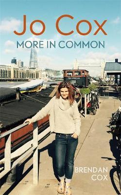 Jo Cox: More in common - Cox, Brendan