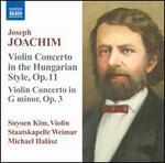 Joachim: Violin Concerto in the Hungarian Style, Op. 11; Violin Concerto in G minor, Op. 3