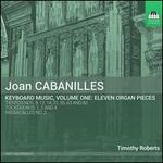 Joan Cabanilles: Keyboard Music, Vol. 1 - Eleven Organ Pieces
