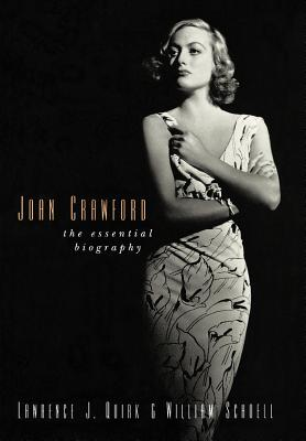 Joan Crawford: The Essential Biography - Quirk, Lawrence J, and Schoell, William