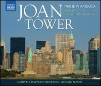 Joan Tower: Made in America - Nashville Symphony; Leonard Slatkin (conductor)