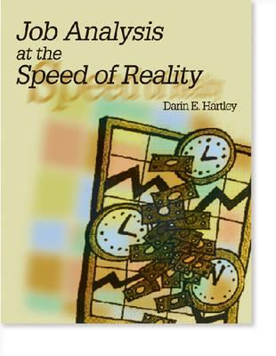 Job Analysis at the Speed of Reality - Hartley, Darin E