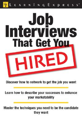 Job Interviews That Get You Hired - Learning Express LLC (Creator)
