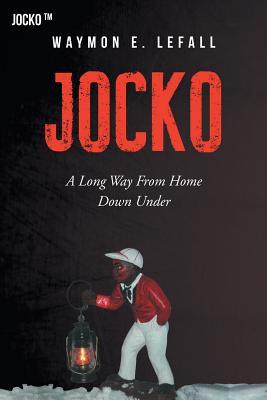 Jocko a Long Way from Home Down Under - Lefall, Waymon