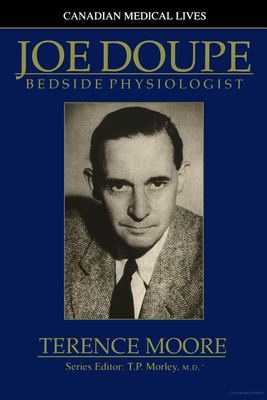 Joe Doupe: Bedside Physiologist - Moore, and Moore, Terence