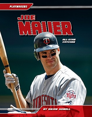 Joe Mauer: All-Star Catcher - Howell, Brian