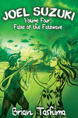 Joel Suzuki, Volume Four: Fable of the Fatewave - Tashima, Brian