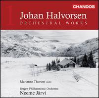 Johan Halvorsen: Orchestral Works, Vol. 1 - Marianne Thorsen (violin); Melina Mandozzi (violin); Bergen Philharmonic Orchestra; Neeme Järvi (conductor)