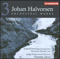 Johan Halvorsen: Orchestral Works, Vol. 3 - Marianne Thorsen (violin); Melina Mandozzi (violin); Bergen Philharmonic Orchestra; Neeme Järvi (conductor)