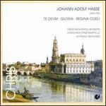 Johann Adolf Hasse: Te Deum; Gloria; Regina Coeli