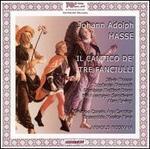 Johann Adolph Hasse: Il Cantico de' tre Fanciulli