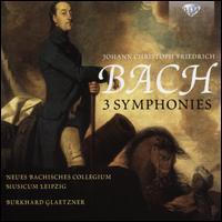 Johann Christoph Friedrich Bach: 3 Symphonies - Neues Bachisches Collegium Musicum Leipzig; Burkhard Glaetzner (conductor)