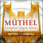 Johann Gottfried Müthel: Complete Organ Music