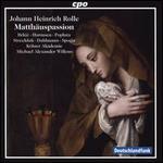 Johann Heinrich Rolle: Matthäuspassion