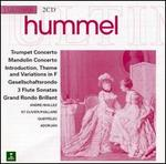 Johann Hummel: Trumpet Concerto; Mandolin Concerto; Introduction, Theme and Variations in F; Gesellschaftsrondo; etc.