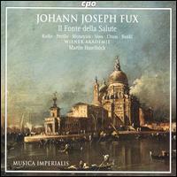 Johann Joseph Fux: Il Fonte della Salute - Ann Monoyios (soprano); Henning Voss (counter tenor); Johannes Chum (tenor); Linda Perillo (soprano);...