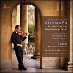 Johann Joseph Vilsmaÿr: Six Partitas for Solo Violin