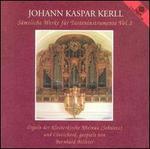Johann Kaspar Kerll: S�mtliche Werke f�r Tasteninstrumente Vol. 1