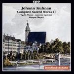 Johann Kuhnau: Complete Sacred Works II