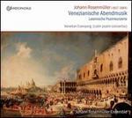 Johann Rosenm�ller: Venezianische Abendmusik; Lateinische Psalmkonzerte