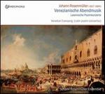 Johann Rosenmüller: Venezianische Abendmusik; Lateinische Psalmkonzerte