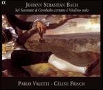 Johann Sebastian Bach: Sei Suonate à Cembalo certato è Violino solo