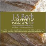 Johann Sebastian Bach: St. Matthew Passion