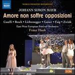 Johann Simon Mayr: Amore non soffre opposizioni