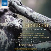 Johann Simon Mayr: Miserere - Andrea Lauren Brown (soprano); Jaewon Yun (soprano); Jens Hamann (bass); Markus Schafer (tenor); Robert Sellier (tenor);...