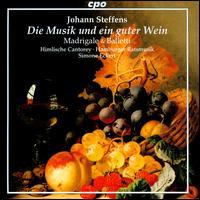 Johann Steffens: Die Musik und ein guter Wein - Die Himlische Cantorey; Hamburger Ratsmusik; Simone Eckert (conductor)