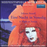 Johann Strauss: Eine Nacht in Venedig - Anton Steingruber (vocals); Christian Baumg�rtel (vocals); Evelyn Sch�rkhuber (vocals); Franz Kalchmair (vocals);...