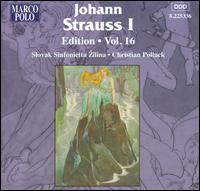 Johann Strauss I Edition, Vol. 16 - Slovak Sinfonietta; Christian Pollack (conductor)