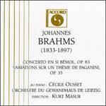 Johannes Brahms: Concerto en si bémol, Op.83/Variations sur un théme de Paganini, Op.35