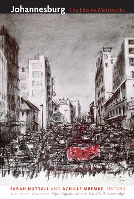 Johannesburg: The Elusive Metropolis - Nuttall, Sarah (Editor)