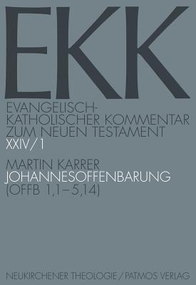 Johannesoffenbarung: (Offb.1,1-5,14) - Karrer, Martin
