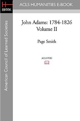 John Adams: 1784-1826 Volume II - Smith, Page