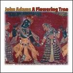 John Adams: A Flowering Tree