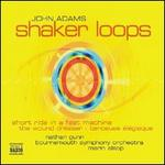 John Adams: Shaker Loops; The Wound-Dresser; Short Ride in a Fast Machine
