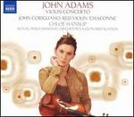 """John Adams: Violin Concerto; John Corigliano: Red Violin """"Chaconne"""""""