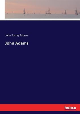 John Adams - Morse, John Torrey